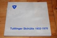 Buch Tuttlinger Skihütte 1932 - 1970